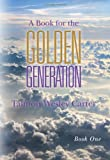 A Book for the Golden Generation, Talmon Carter, 1466382929