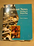 Broadcast News : Writing and Reporting, Mayeux, Peter, 0697201511