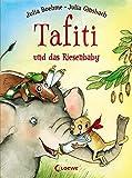 Tafiti und das Riesenbaby: Band 3