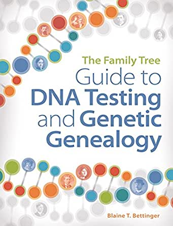 the family tree guide to dna testing and genetic genealogy blaine
