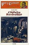 Harry Dickson, Tome 3 : L'Affaire Bardouillet : Suivi de Le Portrait de Mr Rigott et de Le cas de Maud Wantey