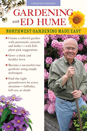 Gardening with Ed Hume: Northwest Gardening Made Easy (Best Fruit Trees For Pacific Northwest)