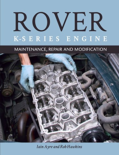 (The Rover K-Series Engine: Maintenance, Repair and Modification)