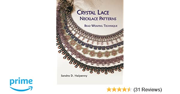 Crystal Lace Necklace Patterns Bead Weaving Technique Sandra D Amazing Bead Necklace Patterns