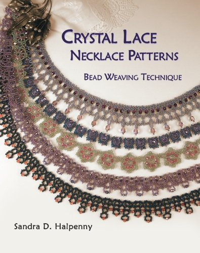 Crystal Lace Necklace Patterns, Bead Weaving Technique ebook