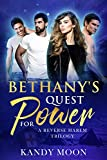 Bethany's Quest for Power: A Reverse Harem Romance. (A Post Apocalyptic Women's Survival Tale, Book 2)