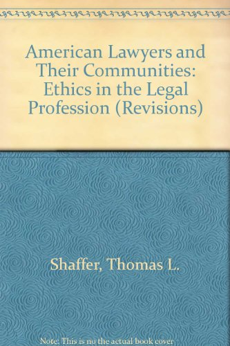 American Lawyers and Their Communities: Ethics in the Legal Profession (Revisions) por Thomas L. Shaffer