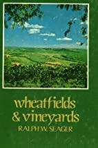 Wheatfields & vineyards by Ralph W Seager