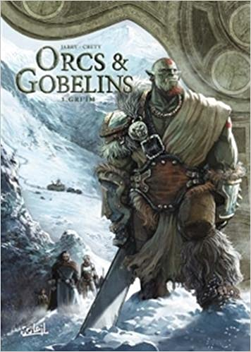 Orcs et Gobelins - Tome 3 - Gri'im (2018)