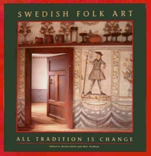 Swedish Folk Art: All Tradition Is Change