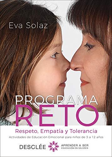 Programa RETO. Respeto, Empatía y Tolerancia. Actividades de Educación Emocional para niños de 3 a 12 años. (Aprender a...