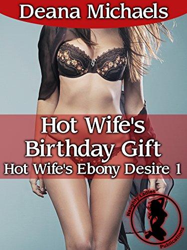 Hot Wife's Birthday Gift (Hot Wife's Ebony Desire 1)