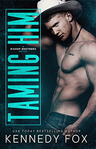 Taming Him: A small town romance (Bishop Brothers Book 1) by [Fox, Kennedy]
