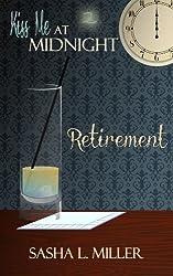 Retirement (Kiss Me at Midnight)