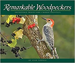 Book Remarkable Woodpeckers: Incredible Images and Characteristics (Wildlife Appreciation) by Stan Tekiela (2011-02-02)
