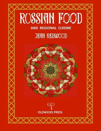 Russian Food and Regional Cuisine by Jean Redwood