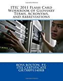 ITIL 2011 Flash Card Workbook of Glossary Terms, Acronyms, and Abbreviations, Ross Bolton, 1496075277