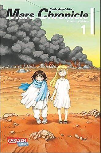 Book Battle Angel Alita - Mars Chronicle, Band 1 by Yukito Kishiro (2016-06-07)