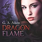 Dragon Flame (Dragon 7) | G. A. Aiken
