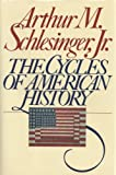 The Cycles of American History, Arthur M. Schlesinger, 0395378877