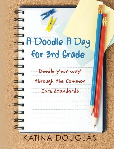 A Doodle A Day for 3rd Grade: Doodle your way through the Common Core Standards