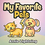 Books for Kids: My Favorite Pets (Bedtime Stories Picture Book for Early Readers): Kids Books - Bedtime Stories For Kids - Children's Books - Early Readers ... Series for Early Readers) (English Edition)