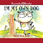 I'm My Own Dog | David Ezra Stein
