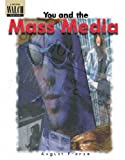 You and the Mass Media, August Franza, 082513773X