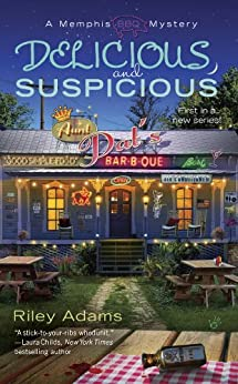 Delicious and Suspicious (A Memphis BBQ Mystery Book 1) by [Adams, Riley]