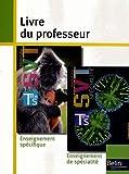 Sciences de la Vie et de la Terre Tle S : Livre du professeur, programme 2012