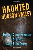 Haunted Hudson Valley, Cheri Farnsworth, 0811736210