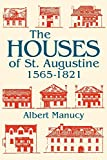 courtyard house plans The Houses of St. Augustine, 1565-1821 (Florida Sand Dollar Books)