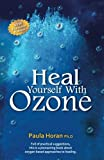 img - for Heal Yourself With Ozone: Practical Suggestions For Oxygen Based Approaches To Healing book / textbook / text book