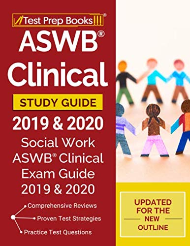 ASWB Clinical Study Guide 2019 & 2020: Social Work ASWB Clinical Exam Guide 2019 & 2020 [Updated for the New Outline] by Test Prep Books