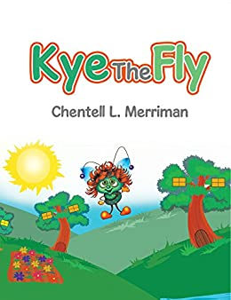 Kye the Fly (English Edition) de [Merriman, Chentell L. ]