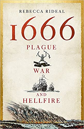 1666: Plague, War and Hellfire: Amazon.co.uk: Rideal, Rebecca ...