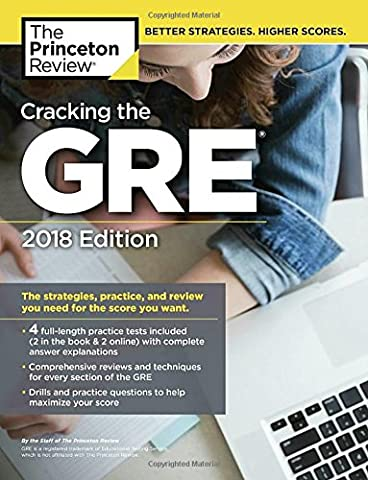 Cracking the GRE with 4 Practice Tests, 2018 Edition: The Strategies, Practice, and Review You Need for the Score You Want (Graduate School Test (Gre Quantitative Practice)