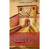 IL SACRO LEGNO (Italian Edition)