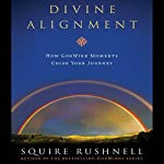 Divine Alignment | Squire Rushnell