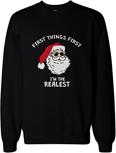 First Things First I/'m The Realest Christmas Sweater Jumper Sweatshirt Funny