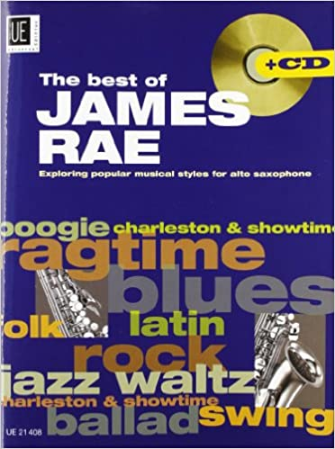 The Best of James Rae: UE21408: Exploring Popular Music Styles of Alto Saxophone