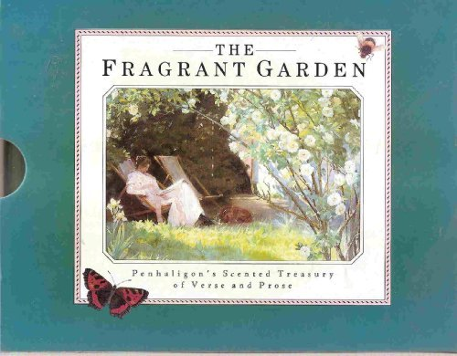 The Fragrant Garden: Penhaligon's Scented Treasury of Verse and Prose