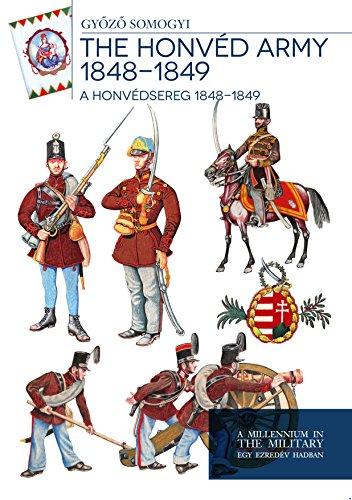 The honvéd army 1848 - 1849 - A honvédsereg 1848 - 1849