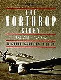 The Northrop Story, 1929-1939, Richard S. Allen, 0887405851