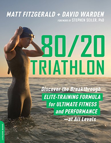 80/20 Triathlon: Discover the Breakthrough Elite-Training Formula for Ultimate Fitness and Performance at All Levels by [Fitzgerald, Matt, Warden, David]
