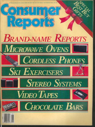 CONSUMER REPORTS Chocolate bars, microwaves, cordless phones, AIDS, etc. 11 1986