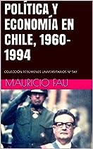 POLÍTICA Y ECONOMÍA EN CHILE, 1960-1994: COLECCIÓN RESÚMENES UNIVERSITARIOS Nº 541 (SPANISH EDITION)