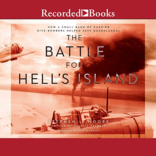 The Battle for Hell's Island: How a Small Band of Carrier Dive Bombers Helped Save Guadalcanal by Recorded Books