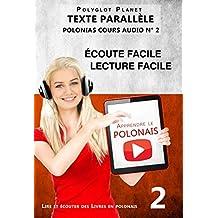 Apprendre le polonais - Texte parallèle Écoute facile | Lecture facile: POLONAIS COURS AUDIO N° 2 (Lire et écouter des Livres en polonais) (French Edition)