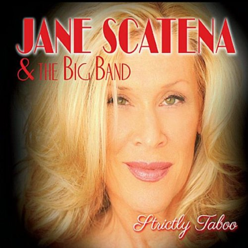 Jane Scatena & the Big Band: Strictly Taboo